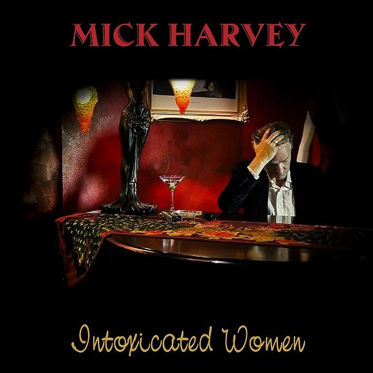 Intoxicated Women is Mick Harvey's (above) fourth and final album focused on Serge Gainsbourg's music.
