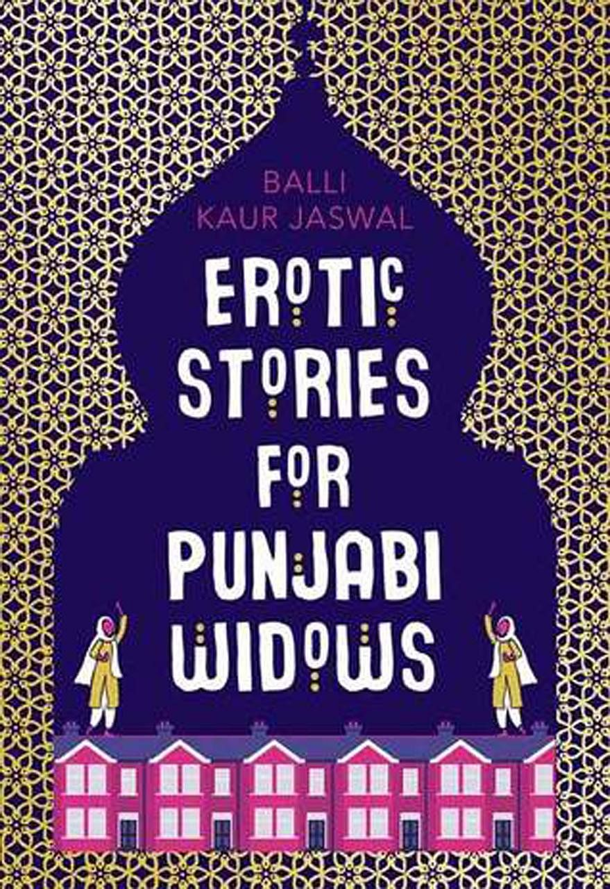 Racism, sexism and domestic violence lurk beneath the sex and giggles in Singaporean author Balli Kaur Jaswal's Erotic Stories For Punjabi Widows.