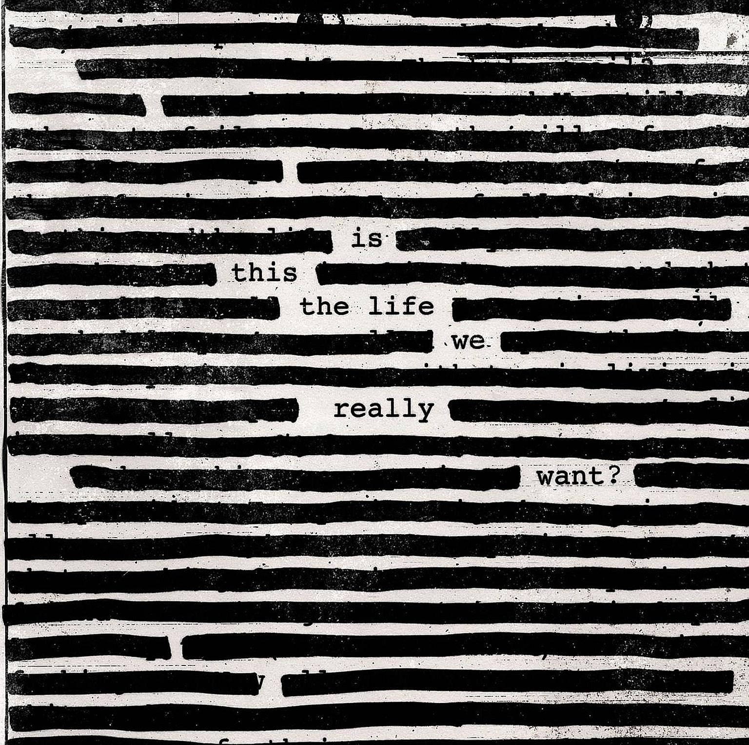Is This The Life We Really Want? is Pink Floyd co-founder Roger Waters' first solo album in 25 years.