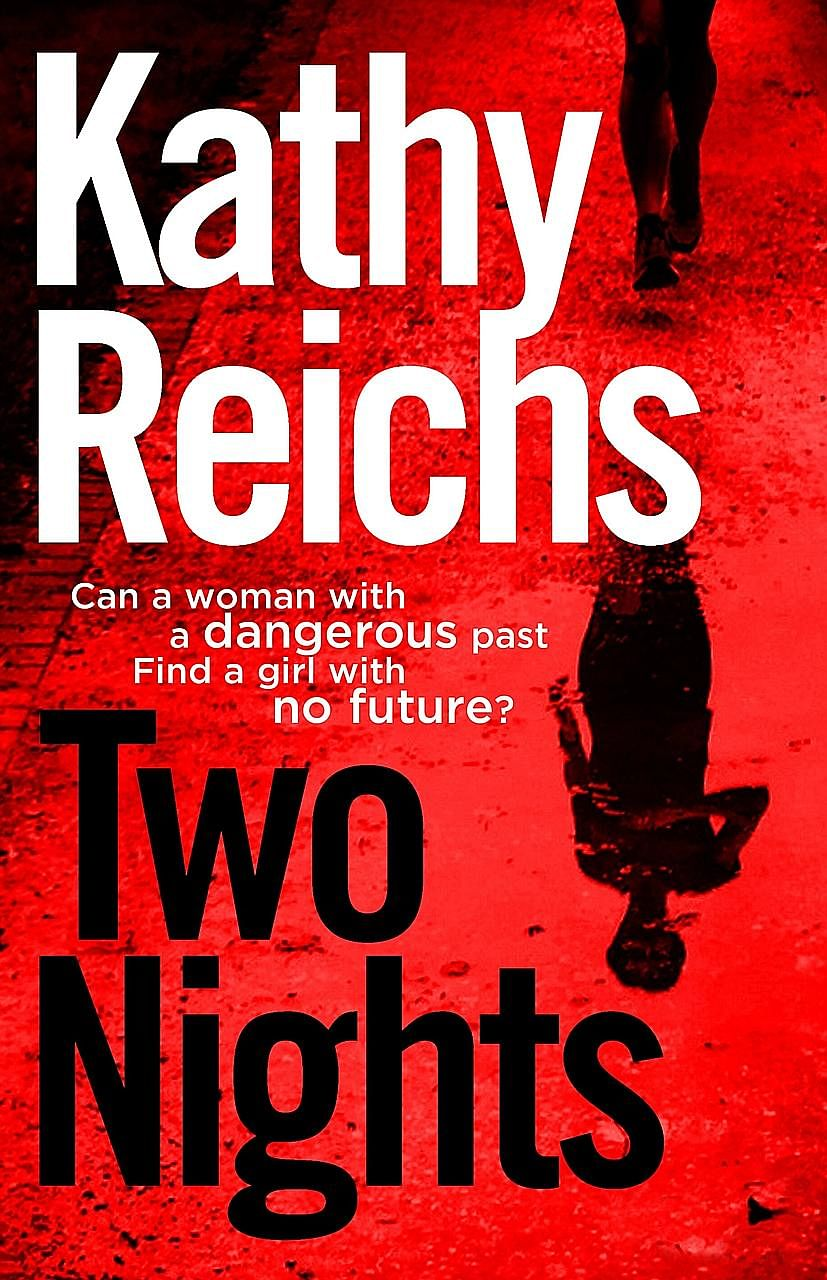 Two Nights (above) by Kathy Reichs tells the story of a scarred, gun-toting former cop who is persuaded out of her reclusive existence to help find a missing teenager.