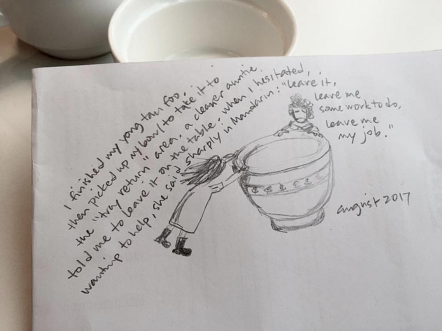 A doodle by the writer, who understood a cleaner auntie's urge to hold on to her rice bowl. The writer was picking up a bowl to take it to the tray-return area when auntie told her not to do so. She probably thought her job was under threat from proc