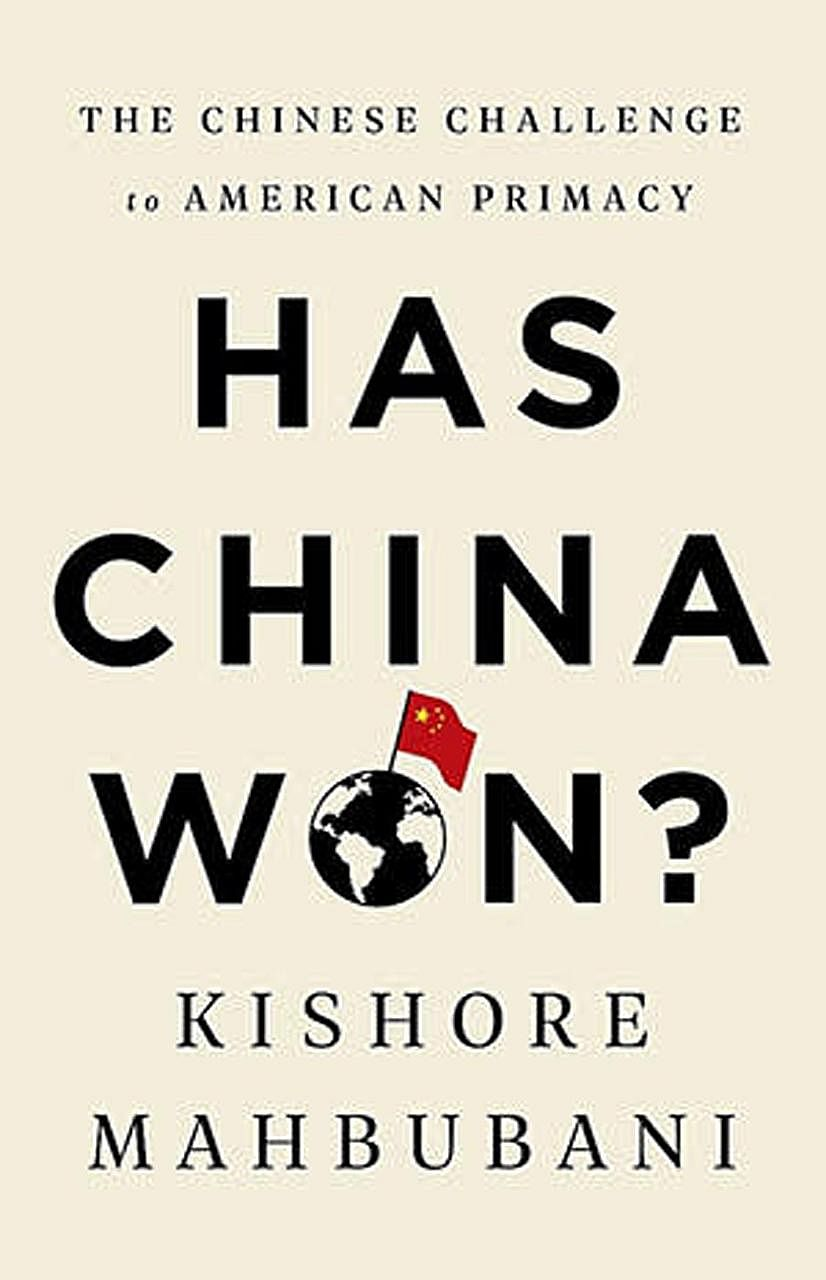 Kishore Mahbubani, the former dean of the Lee Kuan Yew School of Public Policy, examines the relationship between the United States and China in his new book, Has China Won?.