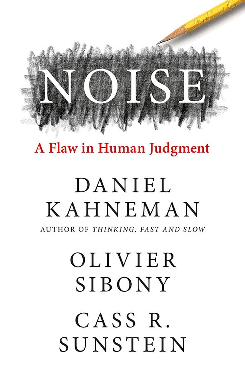 (Right, from top) Psychologist and Nobel laureate Daniel Kahneman, Harvard Professor Cass R. Sunstein and HEC Paris Professor Olivier Sibony explore how and why judgments go wrong and what can be done to correct that in the book Noise.
