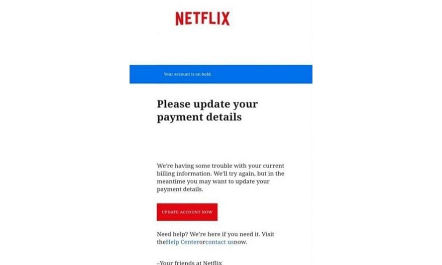 E-mail or text messages that appear to be from online services such as Netflix asking for your payment details are most likely phishing scams, as the streaming giant does not ask for credit card or bank account details via e-mails and text messages.