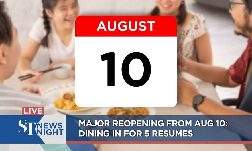 Major reopening from Aug 10 - Dining in for 5 resumes | ST NEWS NIGHT
