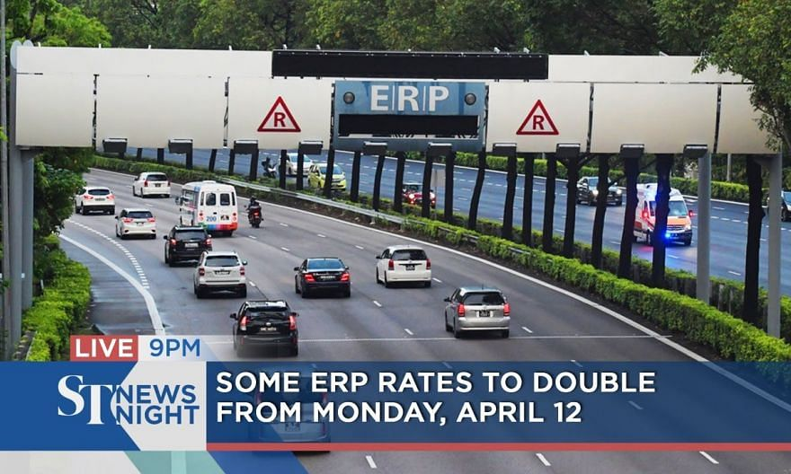 Some ERP rates to double from Monday, April 12 | ST NEWS NIGHT