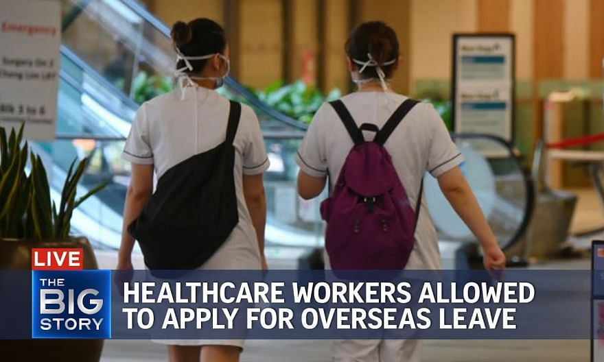 All healthcare workers in Singapore allowed to apply for overseas leave | THE BIG STORY