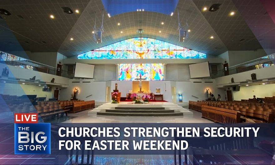 S'pore churches tighten security for Easter weekend | THE BIG STORY