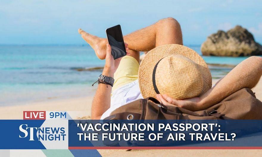 'Vaccination passport': The future of air travel?   ST NEWS NIGHT