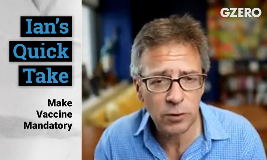 Ian Bremmer: Make Vaccine Mandatory   Quick Take   GZERO Media