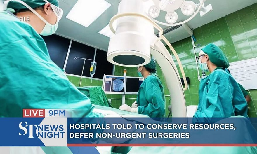 Hospitals told to conserve resources, defer non-urgent surgeries | ST NEWS NIGHT