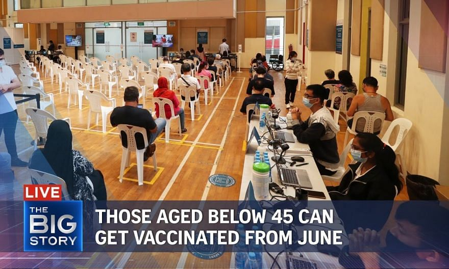 S'pore residents aged below 45 can get vaccinated from June | THE BIG STORY