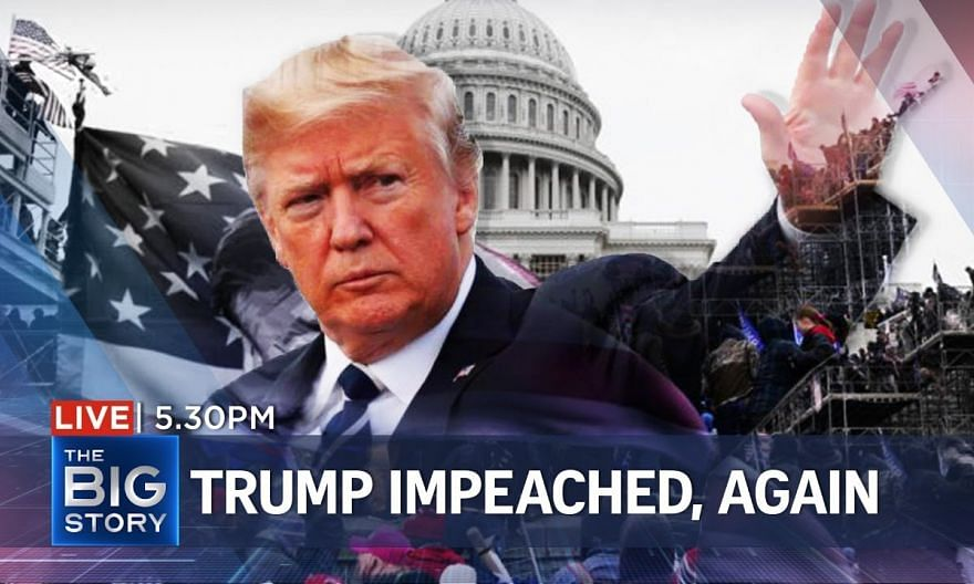 Impeached again – Trump charged with 'incitement of insurrection'   THE BIG STORY