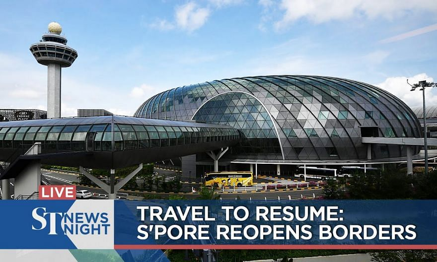 Travel to resume: S'pore reopens borders| ST NEWS NIGHT