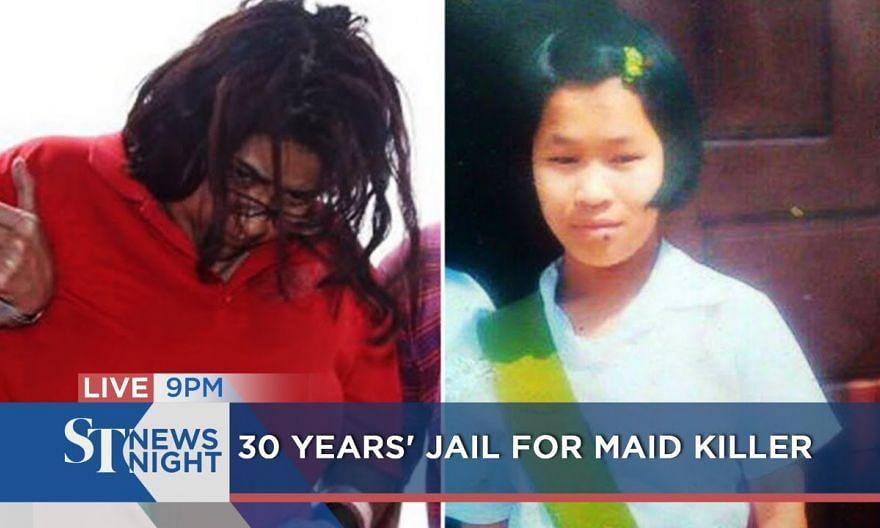 30 years' jail for maid killer   ST NEWS NIGHT