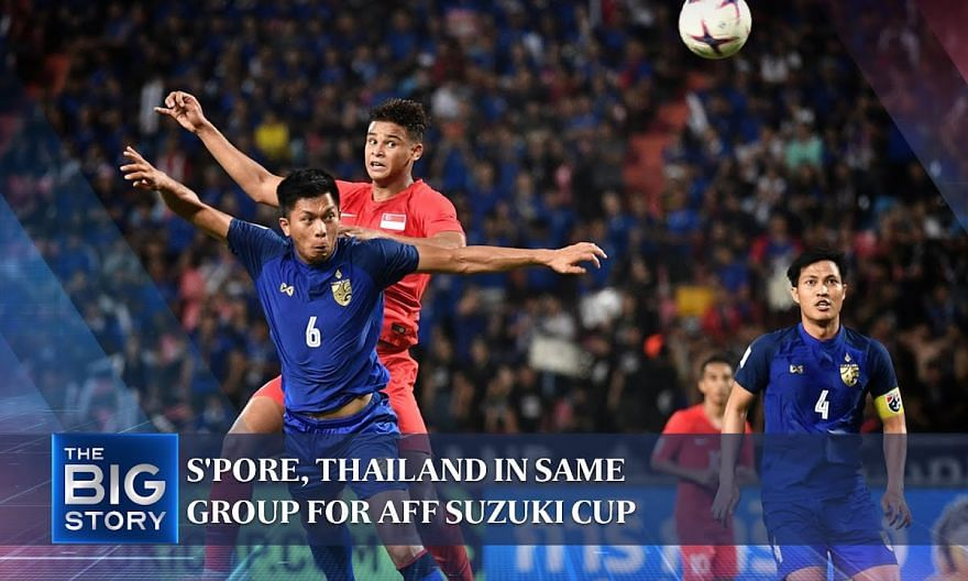 AFF Suzuki Cup: Singapore drawn in same group as 5-time champions Thailand | THE BIG STORY