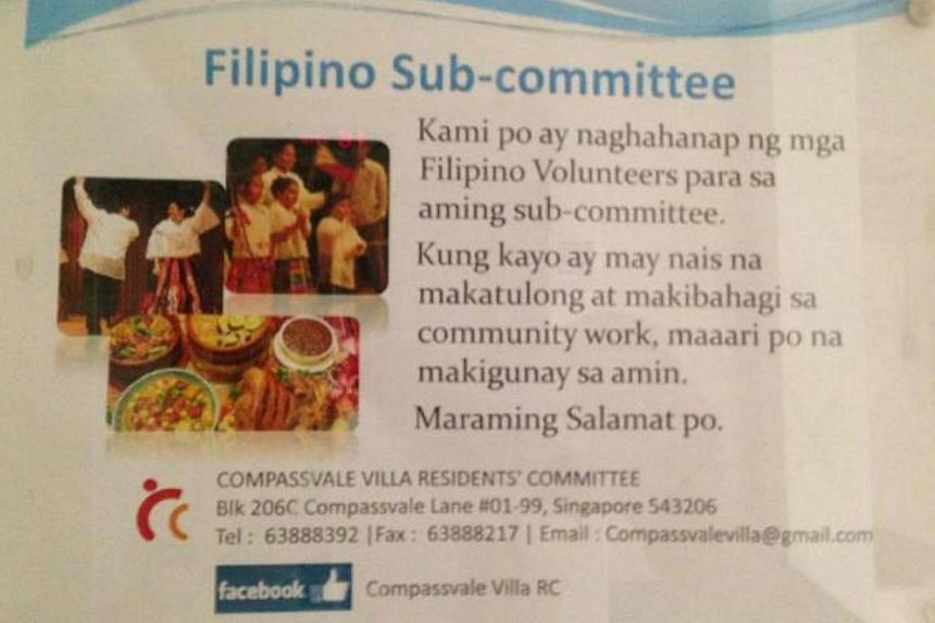 A picture circulating online, of a poster (above) in Tagalog asking for volunteers to join a Filipino sub-committee at the Compassvale Villa RC, has reignited the debate about the lack of integration between foreigners and locals. -- PHOTO: FACEBOOK