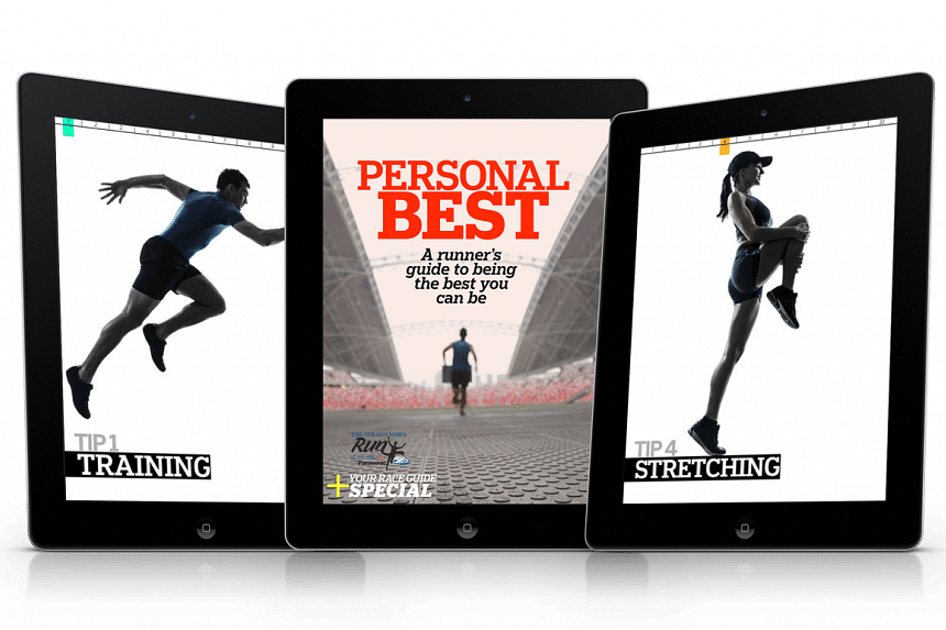 The Peronal Best e-book provides 10 types of tips for a runner to run a good race. It was first published in September 2014 in The Straits Times Star E-books app.
