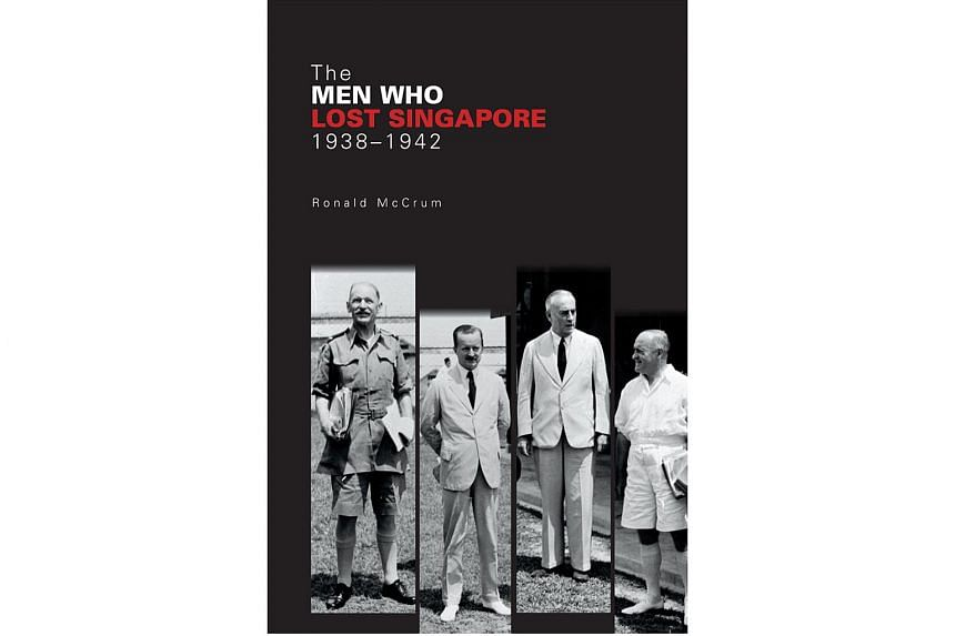 The Men Who Lost Singapore, a book by retired British army colonel Ronald McCrum, will be available by late February.