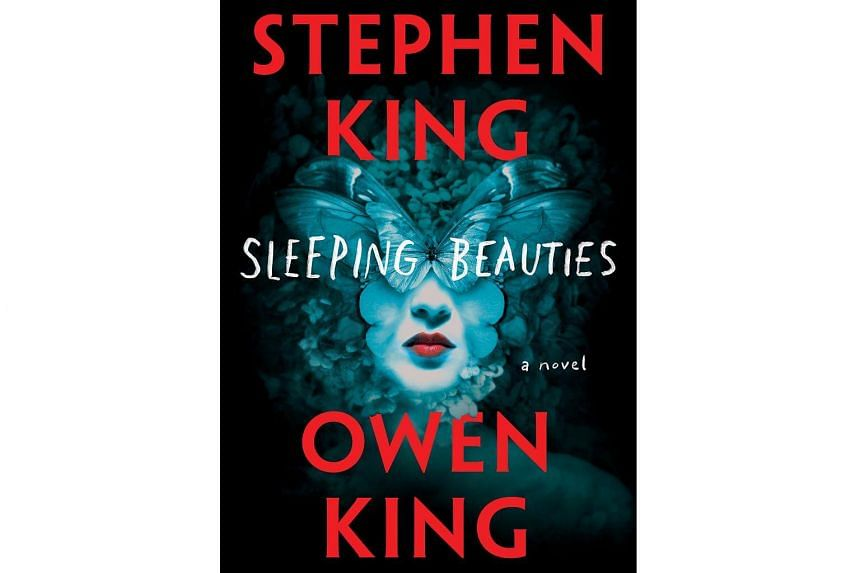 Sleeping Beauties by Stephen King and his son, Owen King.