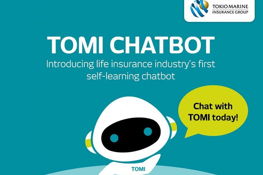 Tokio Marine Life Insurance Singapore's TOMI is a self-learning artificial intelligence chatbot that aims to make life insurance easier to understand. It is available 24/7 on Facebook Messenger.