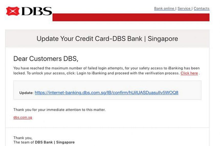 Victims have reported receiving e-mails from DBS Bank or Singapore Airlines asking them for your personal information and credit card details.