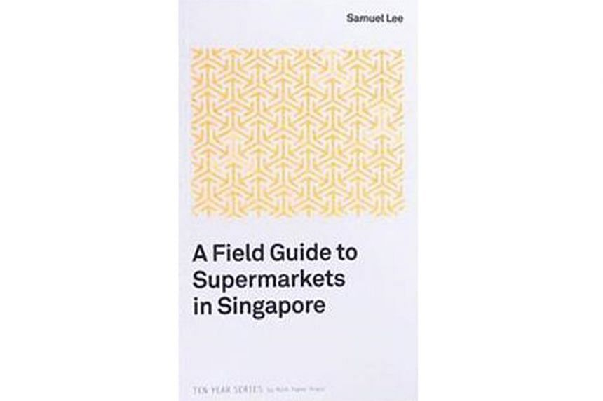 Samuel Lee's A Field Guide To Supermarkets In Singapore (above) received the Singapore Literature Prize for English poetry earlier this month.