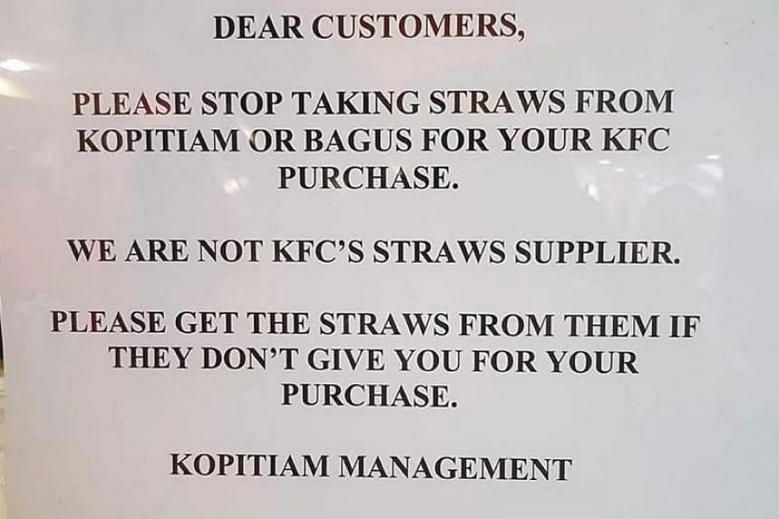 The sign telling KFC customers to stop taking straws from Bagus and Kopitiam foodcourts at Greenridge Shopping Centre went up last week. It has since been taken down.