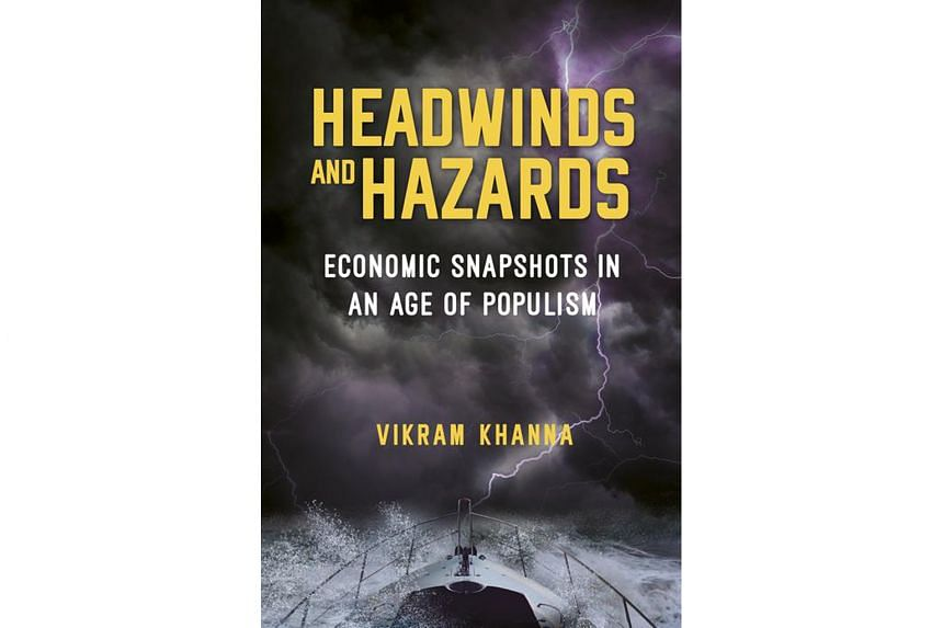 Mr Vikram Khanna's book, Headwinds And Hazards: Economic Snapshots In An Age Of Populism, covers a wide range of topics, including interviews with economists and billionaires, insights into Budget deficits and trade wars, as well as book reviews.