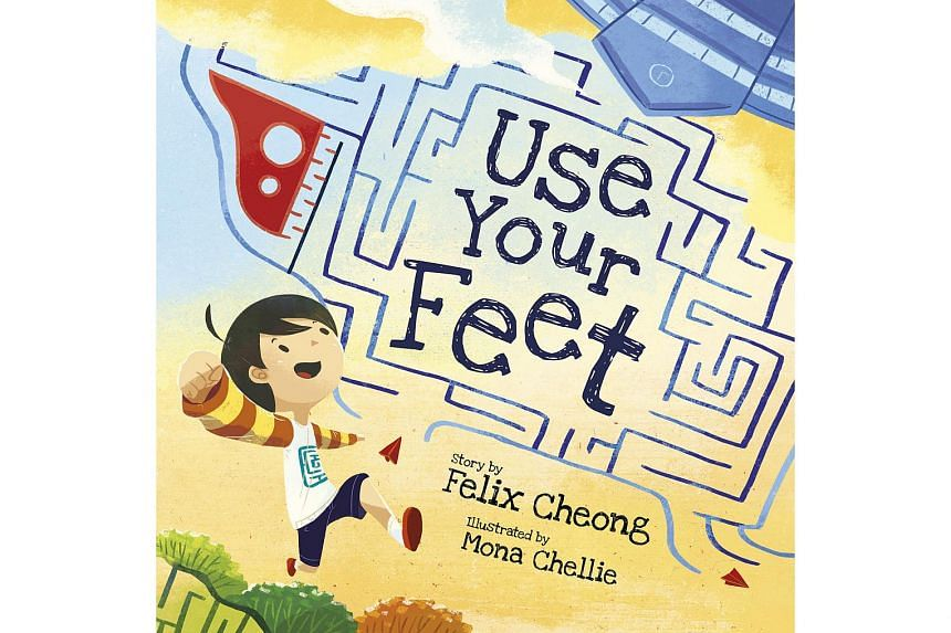 USE YOUR FEET - By Felix Cheong, illustrated by Mona Chellie