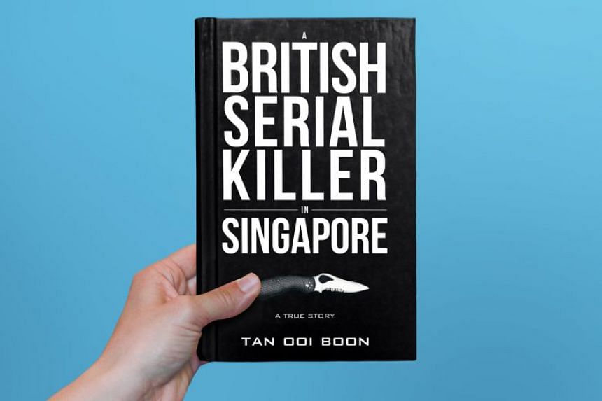 This is an excerpt from the book A British Serial Killer In Singapore: A True Story by Tan Ooi Boon.