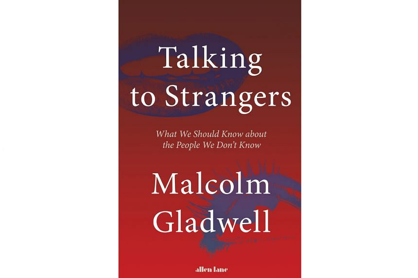 Talking To Strangers (above) by Malcolm Gladwell is his sixth book looking into human behaviour.