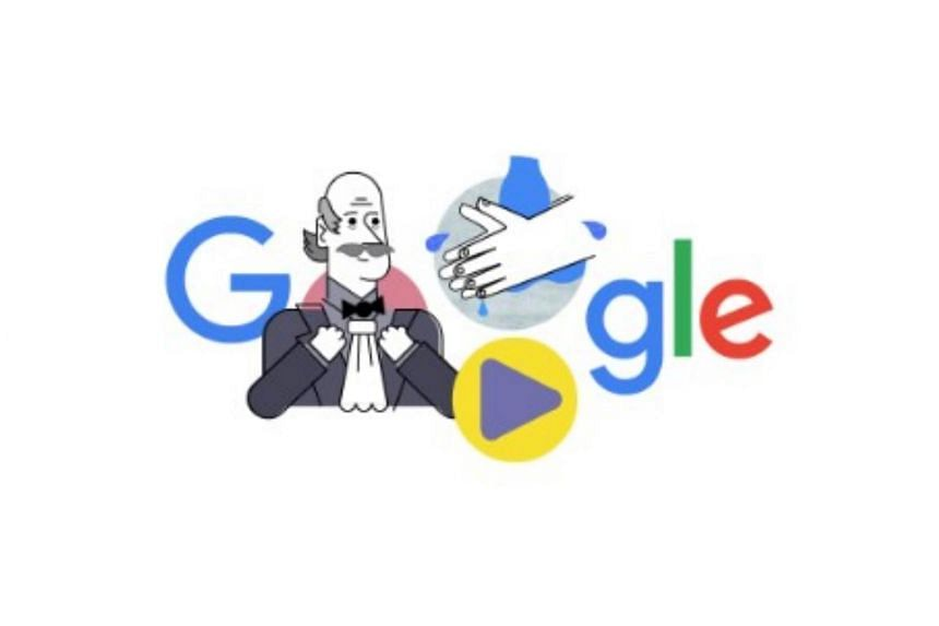 Google replaced its home page logo with a cartoon of Dr Semmelweis and a step-by-step short video of proper hand washing.