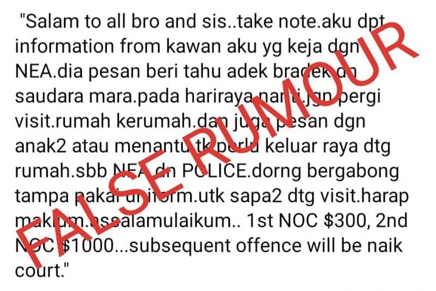 The Singapore Police Force said that a rumour, about police officers visiting residences during Hari Raya to nab people flouting circuit breaker measures, is false.