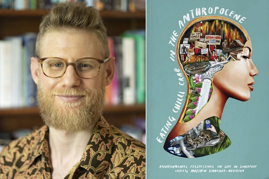 Eating Chilli Crab In The Anthropocene (right), a new essay collection edited by Yale-NUS College assistant professor of environmental studies Matthew Schneider-Mayerson (left), features pieces by young writers such as Fu Xiyao and Yogesh Tulsi.