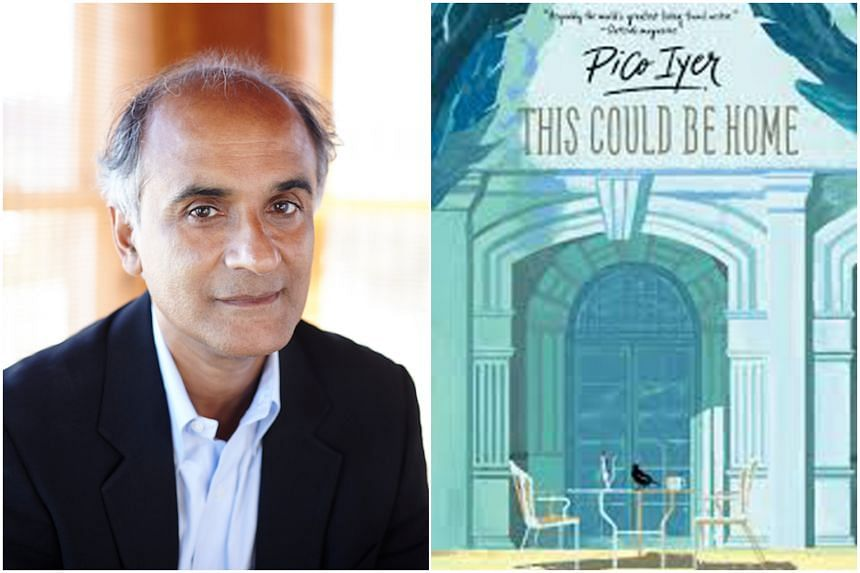 Pico Iyer has written more than a dozen books, including This Could Be Home, about Singapore's Raffles Hotel.