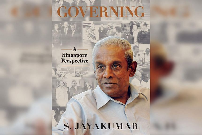 Former senior minister S. Jayakumar's new book, Governing: A Singapore Perspective, has insights from his 31 years in politics.