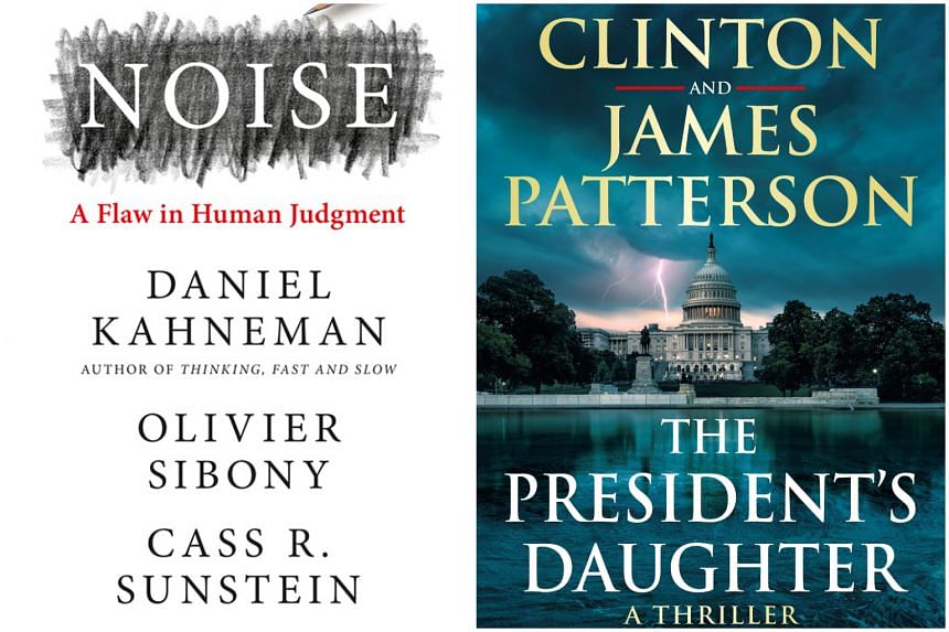Noise by Daniel Kahneman, Olivier Sibony and Cass R. Sunstein and The President's Daughter by Bill Clinton and James Patterson.