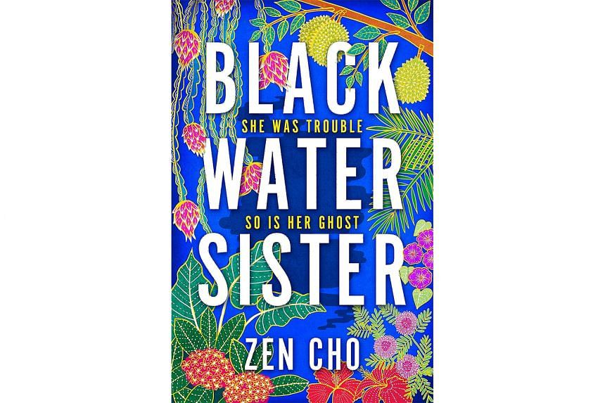 Author and lawyer Zen Cho (left) returns to Malaysia with Black Water Sister (above), about a young woman dragged into a dangerous world of ghosts, gangsters and gods.