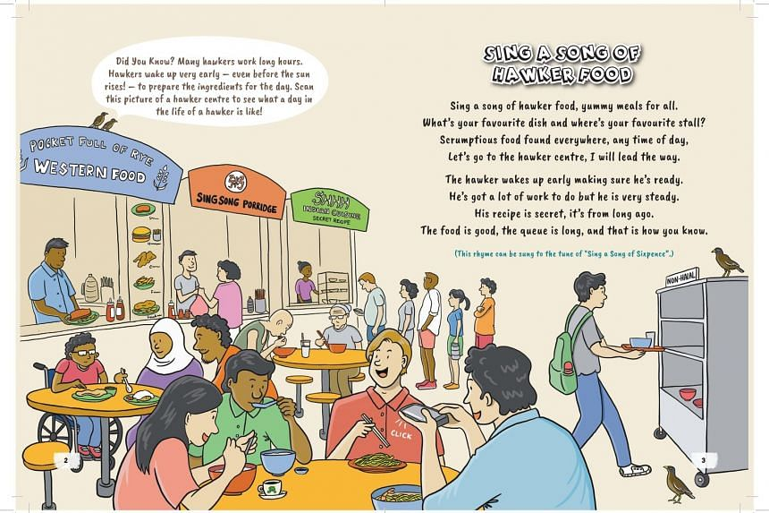 One of the 14 rewritten rhymes in an upcoming children's book, Sing A Song Of Hawker Food, which combines well-known nursery rhymes with hawker culture in a collision of worlds that looks set to surprise, amuse and educate.