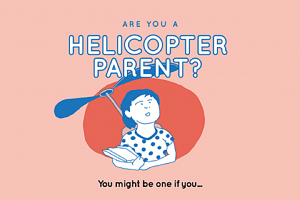 The post on Friday (June 2) has been shared more than a thousand times and shows illustrations of ways in which someone could be considered a helicopter parent.
