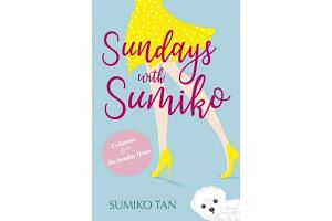Sundays With Sumiko compiles 72 articles written by Sumiko Tan for her personal column in The Sunday Times.