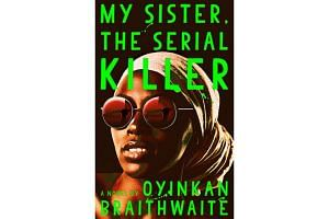 In Oyinkan Braithwaite's brilliant black comedy about two sisters, one who murders her way through her menfolk and the other who cleans up after her.