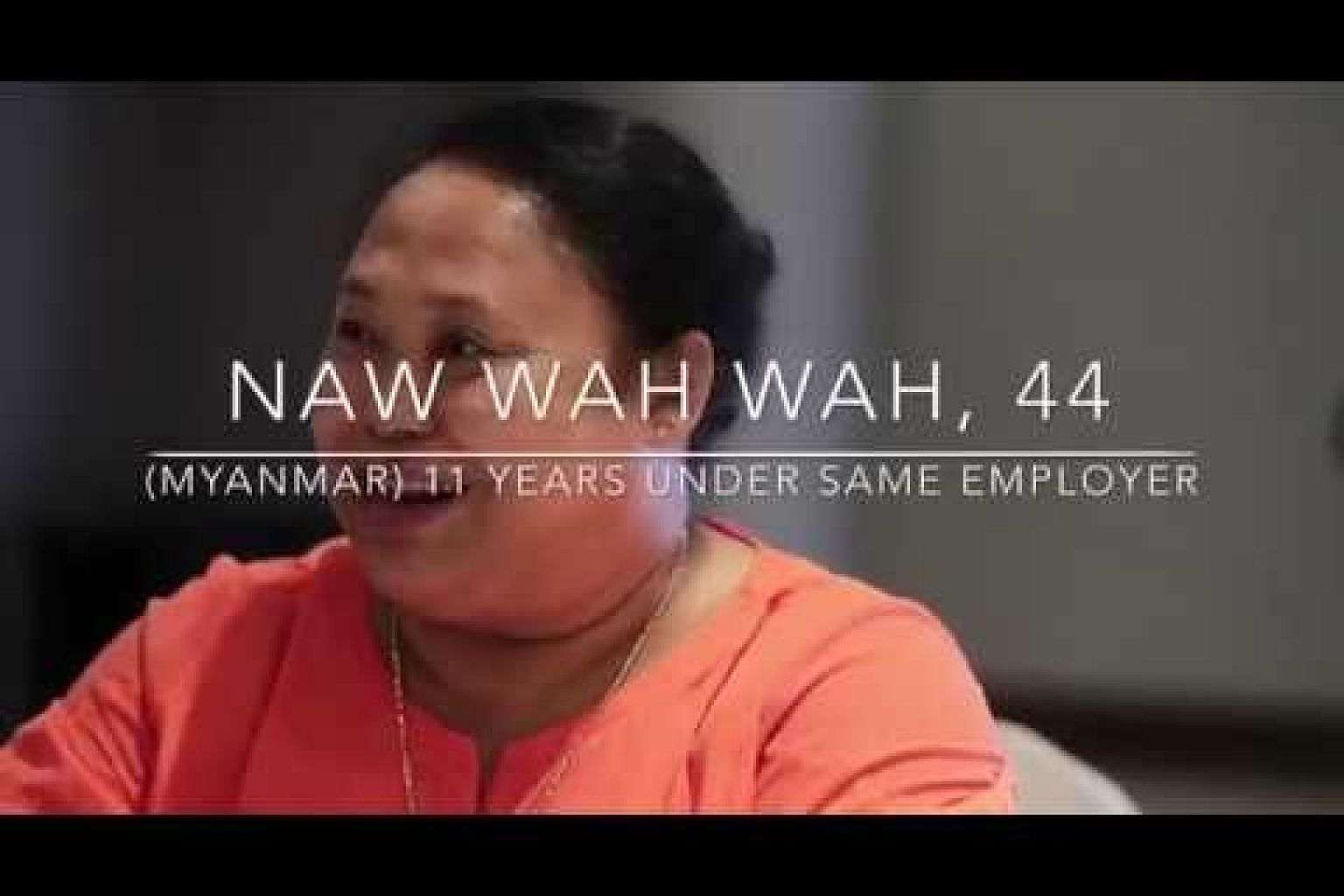 Interview with domestic worker Ms Naw Wah Wah