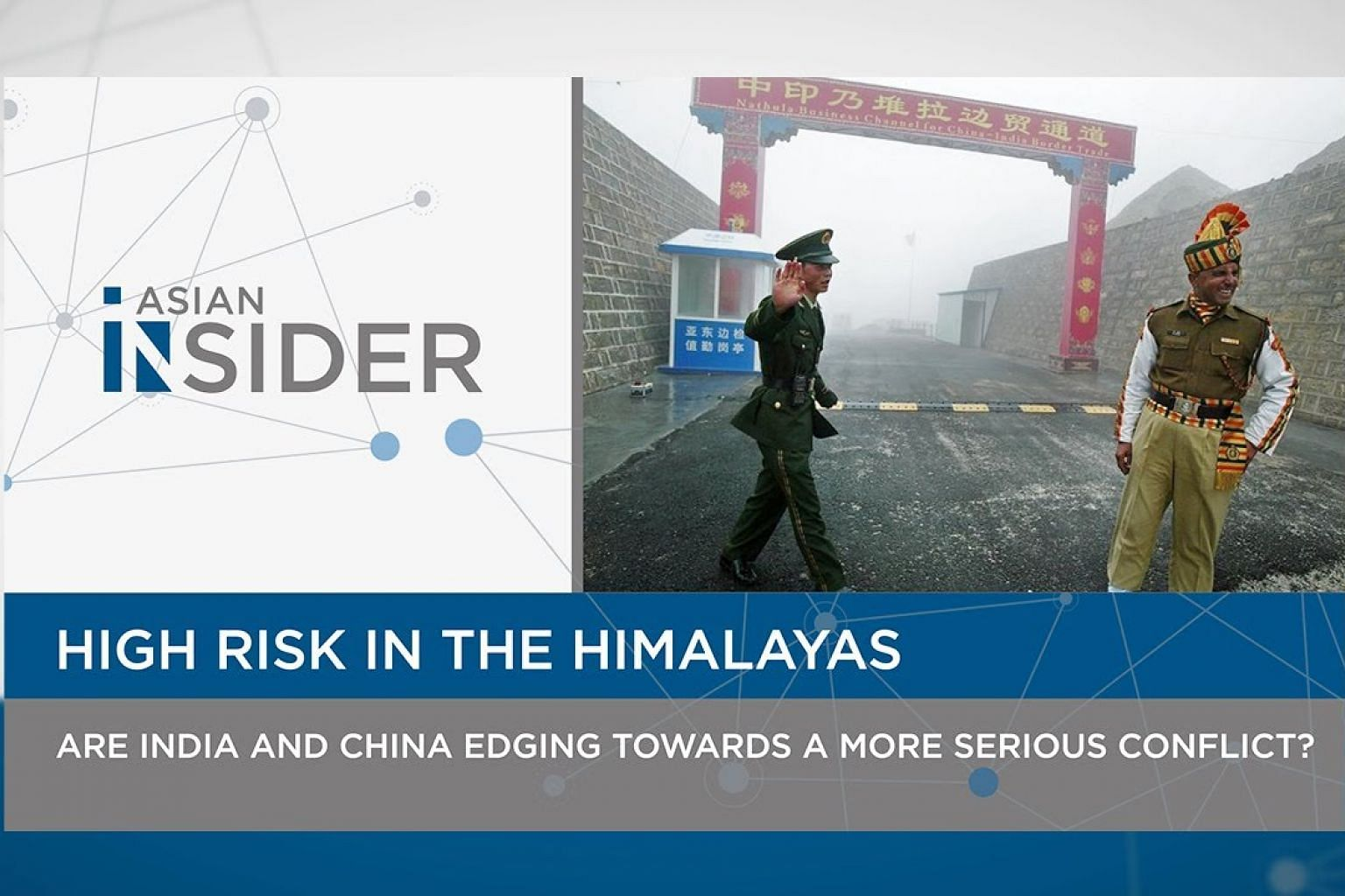 High risk in the Himalayas: India & China edging towards more serious conflict? | Asian Insider EP39