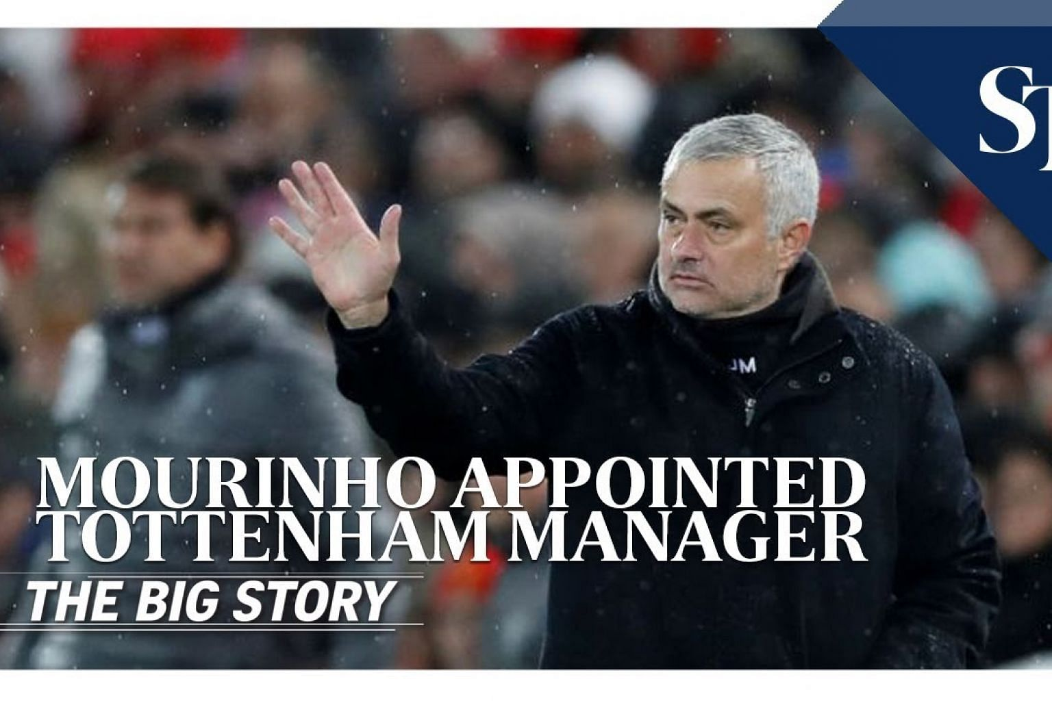 Mourinho appointed as Tottenham's new manager | THE BIG STORY | The Straits Times