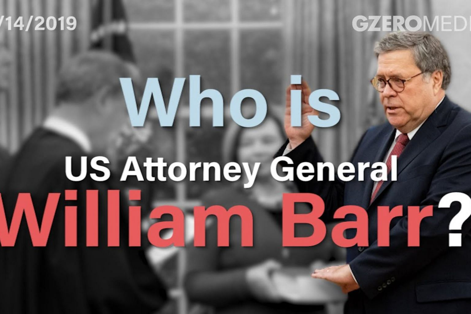 Who is Attorney General William Barr?