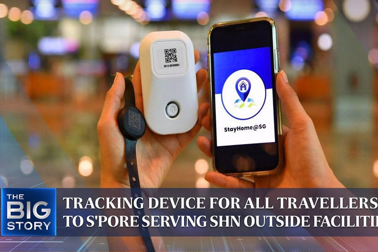Tracking device for all travellers to S'pore serving SHN outside facilities | THE BIG STORY