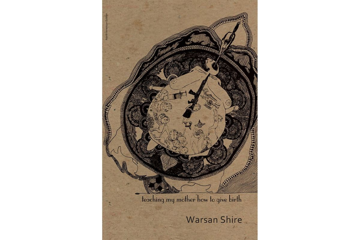 TEACHING MY MOTHER HOW TO GIVE BIRTH By Warsan Shire