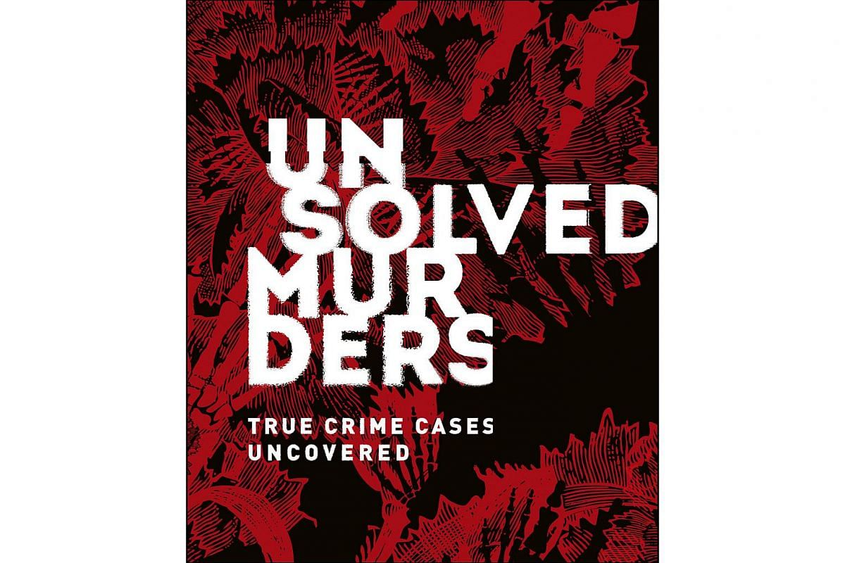 Unsolved Murders is an anthology of true crime that aims to provide a clear path between what is fact and what is rumour or speculation.